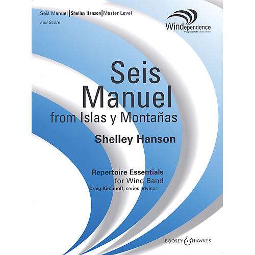 Boosey and Hawkes Seis Manuel (from Islas y Montañas) (Score Only) Concert Band Level 4 Composed by Shelley Hanson