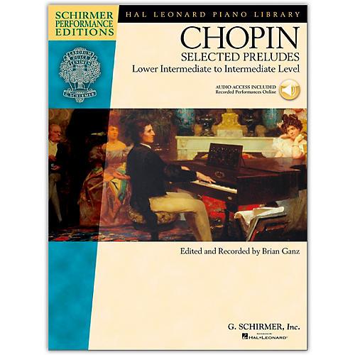 G. Schirmer Selected Preludes - Schimer Performance Edition Lower Intermediate To Intermediate Level By Chopin / Ganz
