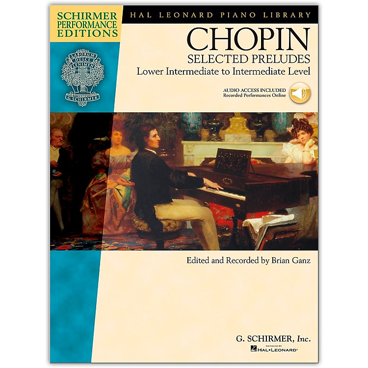 G. SchirmerSelected Preludes - Schimer Performance Edition Lower Intermediate To Intermediate Level By Chopin / Ganz