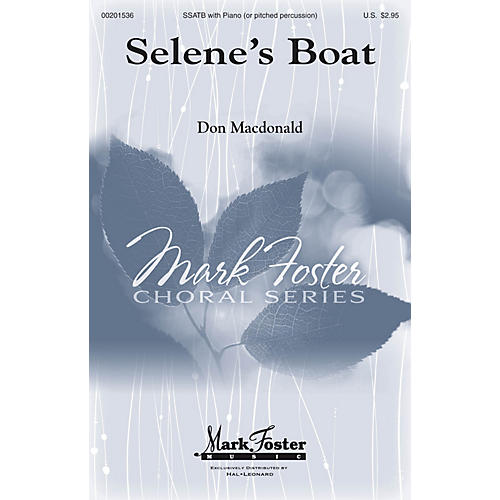 Mark Foster Selene's Boat SATB composed by Don Macdonald