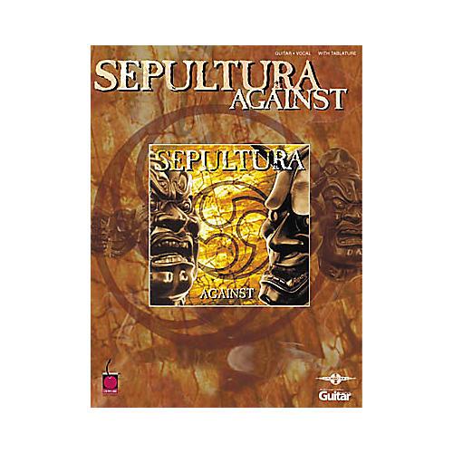 Cherry Lane Sepultura Against Guitar Tab Songbook