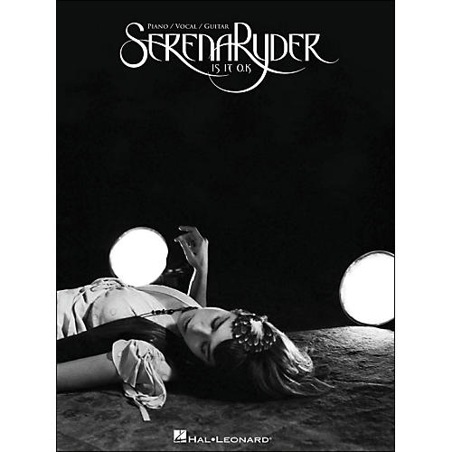 Hal Leonard Serena Ryder Is It O.K arranged for piano, vocal, and guitar (P/V/G)