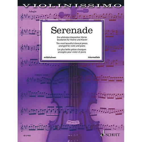 Schott Serenade (The Most Beautiful Classical Works arranged for Violin and Piano) String Solo Series Softcover