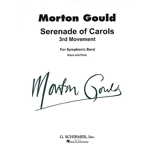 G. Schirmer Serenade of Carols (3rd Movement) (Score and Parts) Concert Band Level 4-5 Composed by Morton Gould-thumbnail