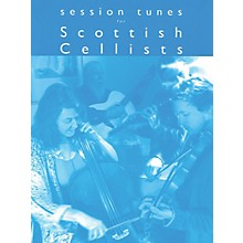 Music Sales Session Tunes for Scottish Cellists Music Sales America Series