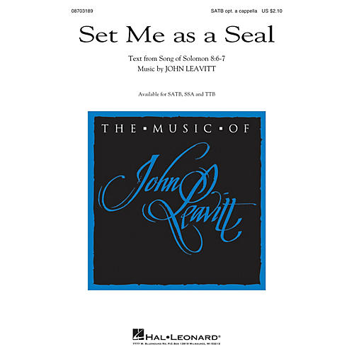 Hal Leonard Set Me as a Seal TTB OPTIONAL A CAPPELLA Composed by John Leavitt