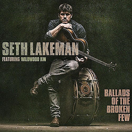 Alliance Seth Lakeman - Ballads Of The Broken Few