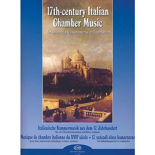 Editio Musica Budapest Seventeenth Century Italian Chamber Music (for two melody instruments and continuo) EMB Series by Various