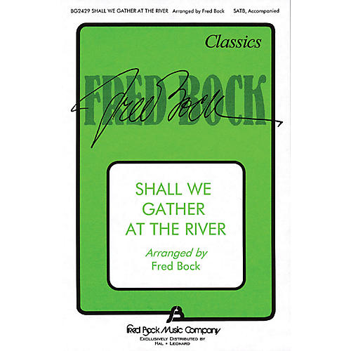 Fred Bock Music Shall We Gather at the River SATB arranged by Fred Bock-thumbnail