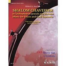 Schott Shalom Chaveirim (A Celebration of Jewish and Hebrew Music for Voices and Orff Ensemble)