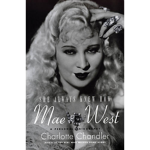 Applause Books She Always Knew How: Mae West Applause Books Series Softcover Written by Charlotte Chandler-thumbnail