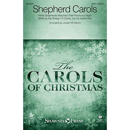 Shawnee Press Shepherd Carols SATB arranged by Joseph M. Martin