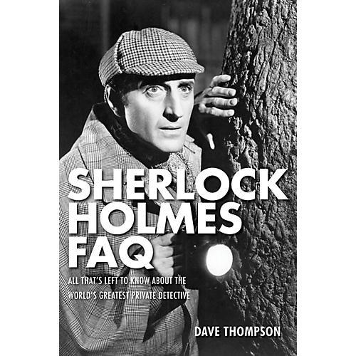 Applause Books Sherlock Holmes FAQ FAQ Series Softcover Written by Dave Thompson-thumbnail