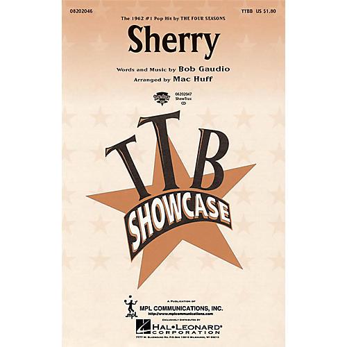 Hal Leonard Sherry TTBB by The Four Seasons arranged by Mac Huff