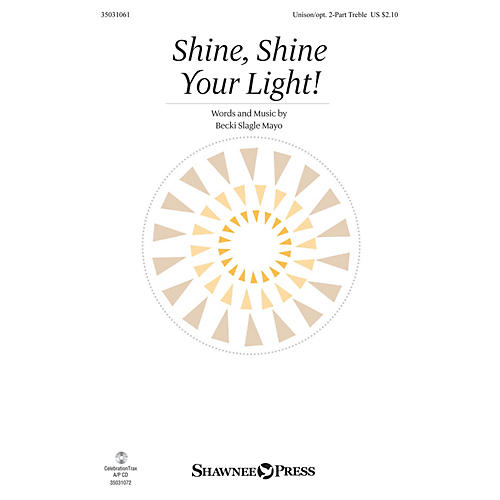 Shawnee Press Shine, Shine Your Light! Unison/2-Part Treble composed by Becki Slagle Mayo-thumbnail