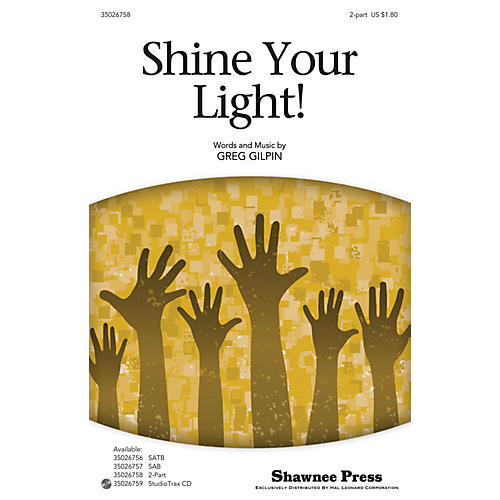 Shawnee Press Shine Your Light! 2-Part composed by Greg Gilpin-thumbnail