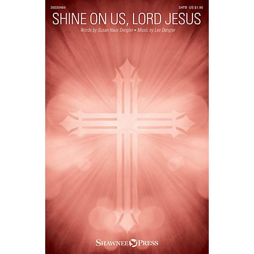 Shawnee Press Shine on Us, Lord Jesus SATB composed by Lee Dengler-thumbnail