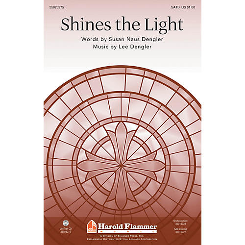 Shawnee Press Shines the Light SATB composed by Lee Dengler