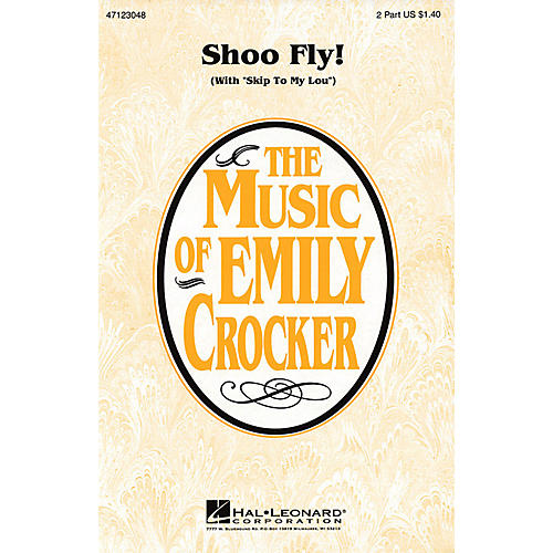 Hal Leonard Shoo Fly! (with Skip to My Lou) 2-Part arranged by Emily Crocker
