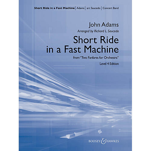 Boosey and Hawkes Short Ride in a Fast Machine Concert Band Level 4 Composed by John Adams Arranged by Richard L. Saucedo