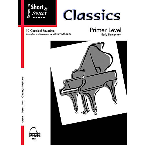 SCHAUM Short & Sweet: Classics (Primer Level Early Elem Level) Educational Piano Book-thumbnail