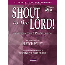 Word Music Shout to the Lord! (C Treble Clef Instruments) Sacred Folio Series