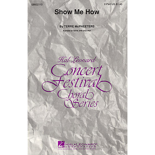 Hal Leonard Show Me How 2-Part composed by Terre McPheeters