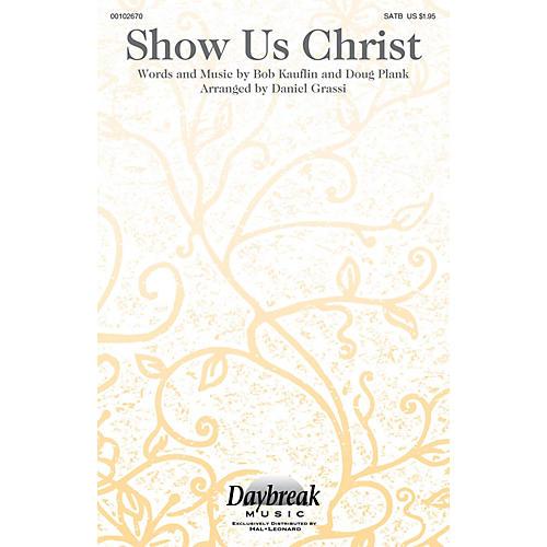 Daybreak Music Show Us Christ SATB arranged by Daniel Grassi-thumbnail