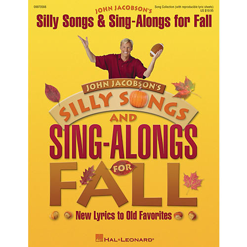 Hal Leonard Silly Songs and Sing-Alongs for Fall (New Lyrics to Old Favorites) ShowTrax CD Composed by John Jacobson
