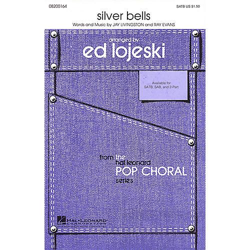 Hal Leonard Silver Bells SATB arranged by Ed Lojeski