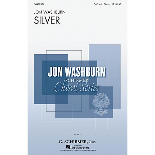 G. Schirmer Silver (Jon Washburn Choral Series) SAB composed by Jon Washburn