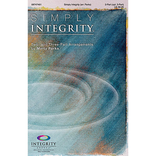 Integrity Choral Simply Integrity (Two- and Three-Part Arrangements) 2-Part (optional 3-Part) Arranged by Marty Parks-thumbnail