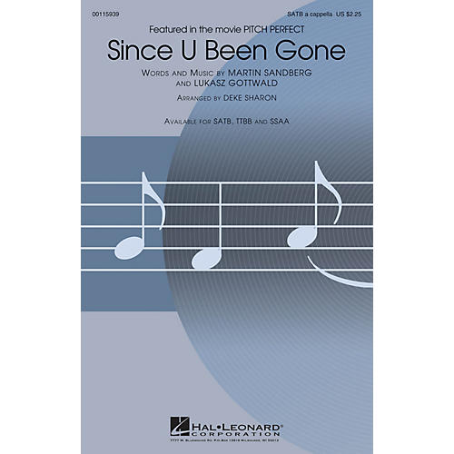 Hal Leonard Since U Been Gone (from Pitch Perfect) SATB A Cappella by Pitch Perfect (Movie) arranged by Deke Sharon