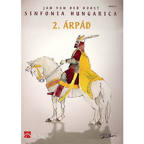 De Haske Music Sinfonia Hungarica - 2. Arpad (Score and Parts) Concert Band Level 6 Arranged by Jan Van der Roost