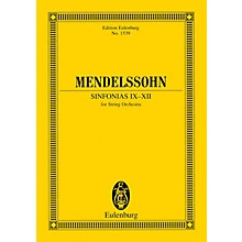 Eulenburg Sinfonias IX-XII (for String Orchestra) Study Score Series Composed by Felix Mendelssohn