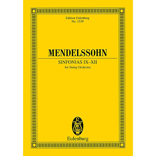 Eulenburg Sinfonias IX-XII (for String Orchestra) Study Score Series Composed by Felix Mendelssohn-thumbnail