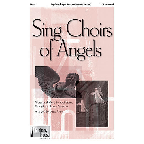 Epiphany House Publishing Sing Choirs of Angels SATB arranged by Bruce Greer-thumbnail