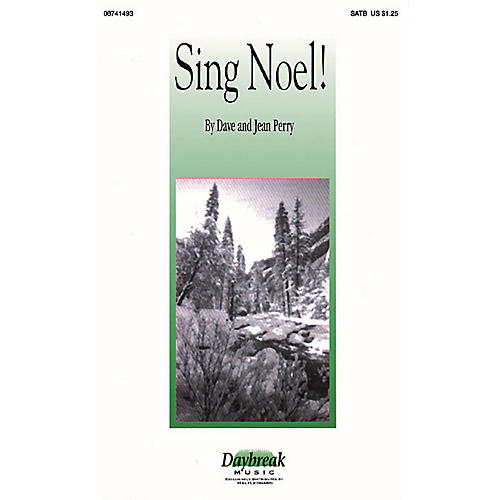 Daybreak Music Sing Noel! SATB composed by Dave Perry