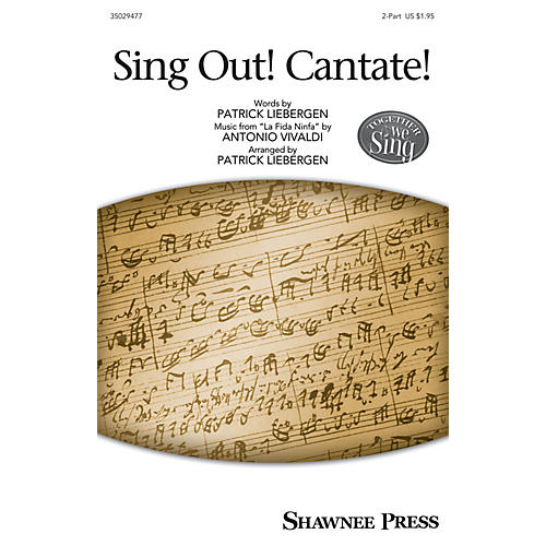 Shawnee Press Sing Out! Cantate! (Together We Sing Series) 2-Part arranged by Patrick Liebergen-thumbnail