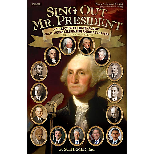 G. Schirmer Sing Out, Mr. President (A Collection of Contemporary Vocal Works Celebrating America's Leaders)