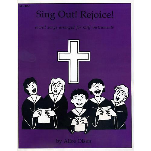 Alice Olsen Publishing Sing Out! Rejoice!