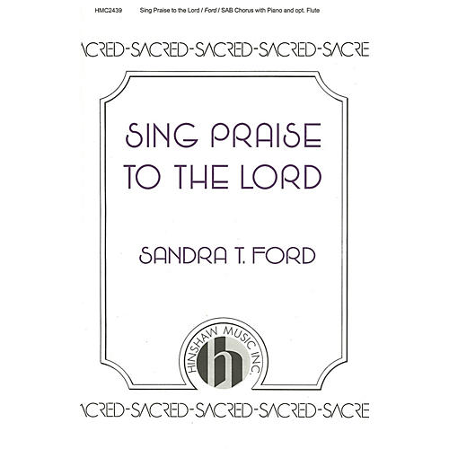 Hinshaw Music Sing Praise to the Lord SATB composed by Sandra Ford-thumbnail