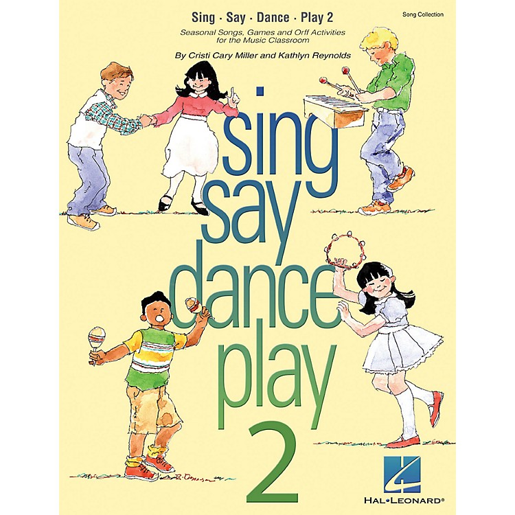 Hal Leonard Sing Say Dance Play 2 Song Collection (Seasonal Songs & Orff Activities for Elementary)
