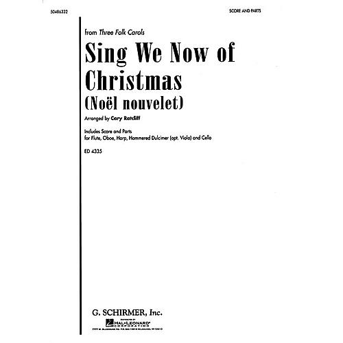 G. Schirmer Sing We Now of Christmas (Noël Nouvelet) (from Three Folk Carols) Score & Parts arranged by Cary Ratcliff-thumbnail
