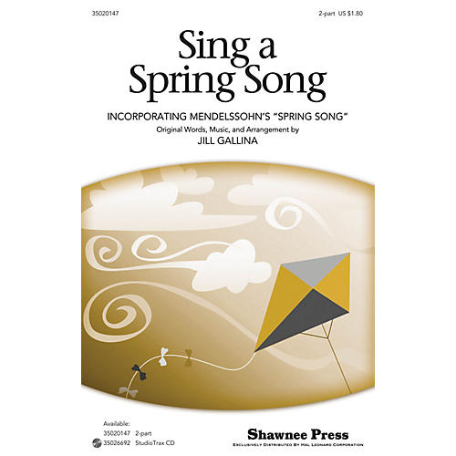 Shawnee Press Sing a Spring Song (with Mendelssohn's Spring Song) 2-Part composed by Jill Gallina