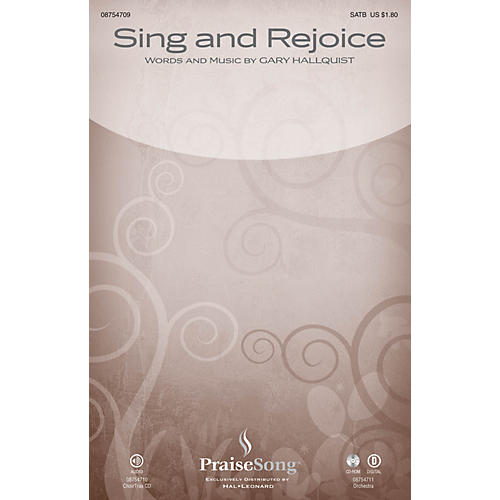 PraiseSong Sing and Rejoice SATB composed by Gary Hallquist