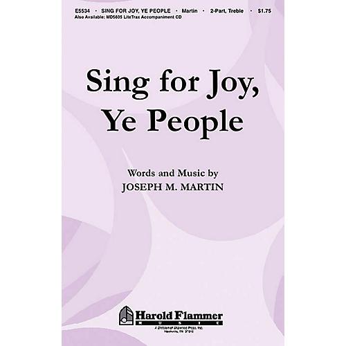 Shawnee Press Sing for Joy, Ye People 2PT TREBLE composed by Joseph M. Martin
