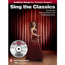 Music Sales Sing the Classics (Audition Songs for Female Singers) Audition Songs Series Softcover with CD by Various