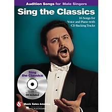 Music Sales Sing the Classics (Audition Songs for Male Singers) Audition Songs Series Softcover with CD by Various