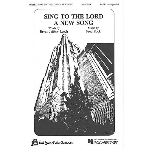 Fred Bock Music Sing to the Lord a New Song SATB composed by Bryan Jeffery Leech-thumbnail
